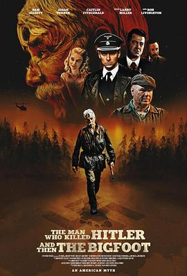 [杀死希特勒与大脚怪的人][The][Man][Who][Killed][Hitler][and][Then][the][Bigfoot][2018][HD1080P][X264][AAC][English][CHS-ENG]
